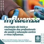 Município dá início à vacinação dos profissionais da saúde e educação contra o vírus Influenza