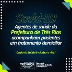 Covid-19: agentes de saúde da Prefeitura de Três Rios acompanham pacientes em tratamento domiciliar